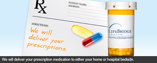 We will deliver your prescription medication to either your home or hospital bedside, free of charge.
