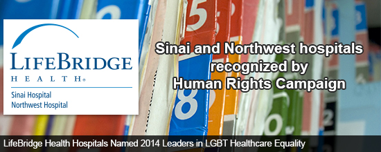 LifeBridge Health Hospitals Named 2014 Leaders in LGBT Healthcare Equality