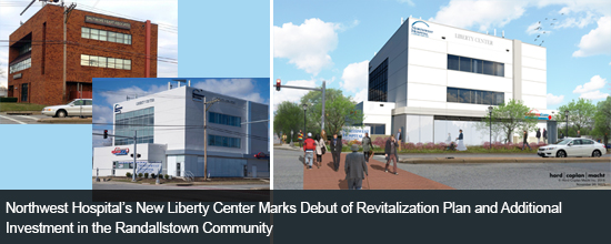 Northwest Hospital's New Liberty Center Marks Debut of Revitalization Plan and Additional Investment in the Randallstown Community